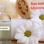 Glycerin là gì? Vai trò của Glycerin đối với làn da