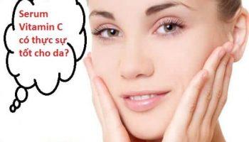 Serum Vitamin C: Công dụng, cách dùng và top 5 sản phẩm tốt nhất hiện nay