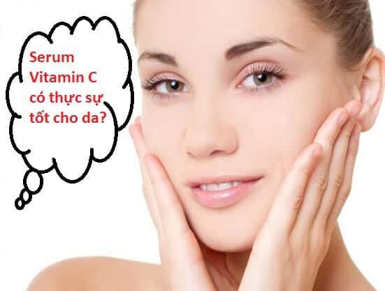 Serum Vitamin C là gì, Serum Vitamin C có công dụng gì đối với làn da