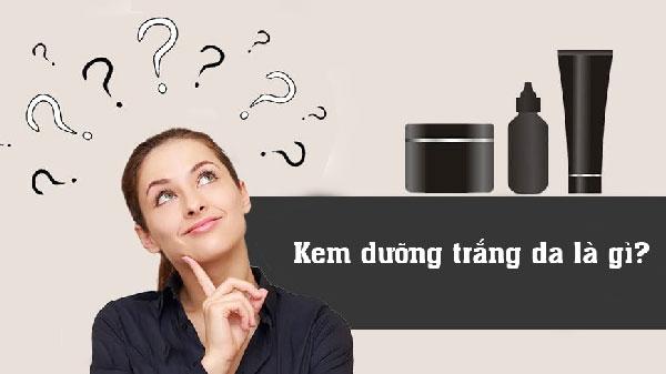 Kem dưỡng trắng da là gì?